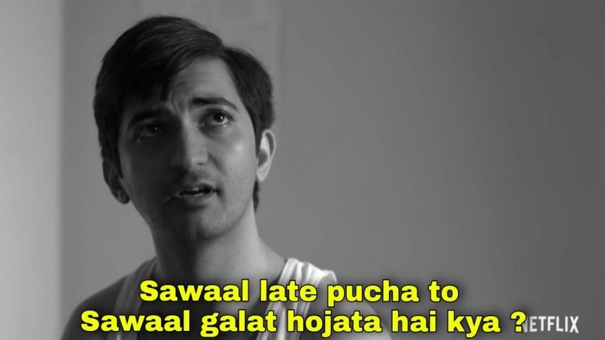 Sawaal Late Pucha to Sawaal galat hogya meme template