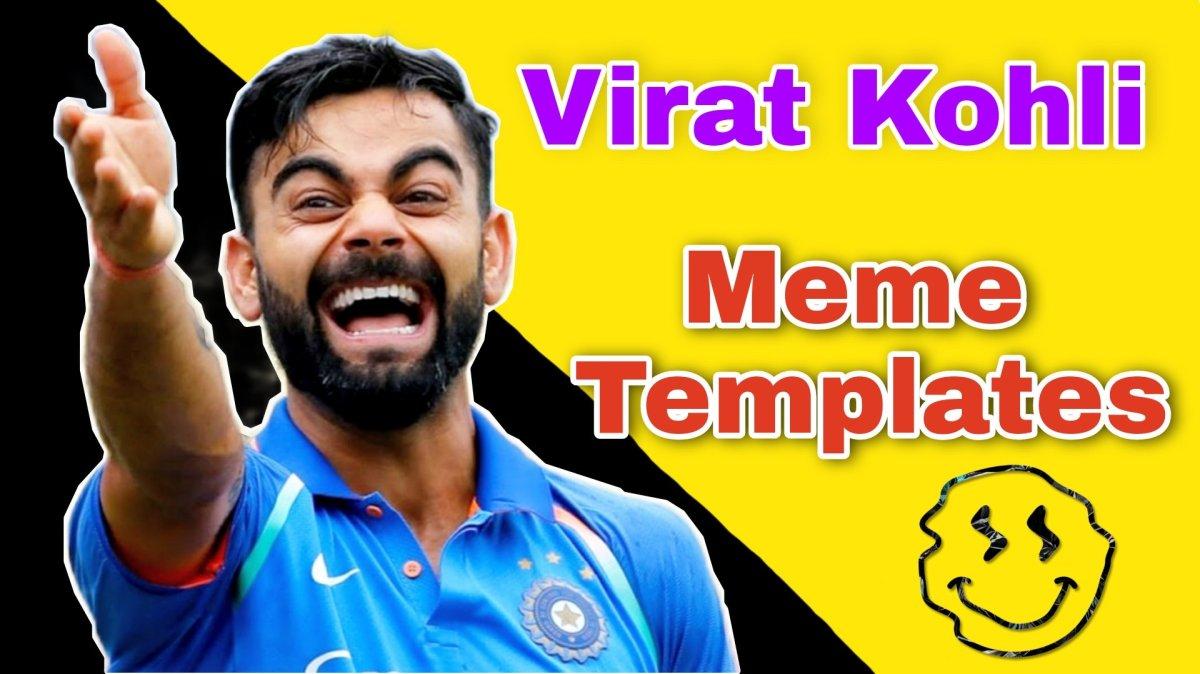 Virat Kohli meme templates Download