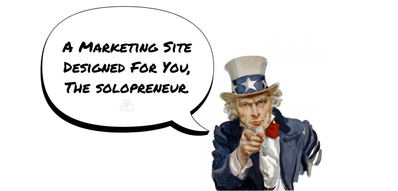 A Marketing Site Designed For You, The Solopreneur