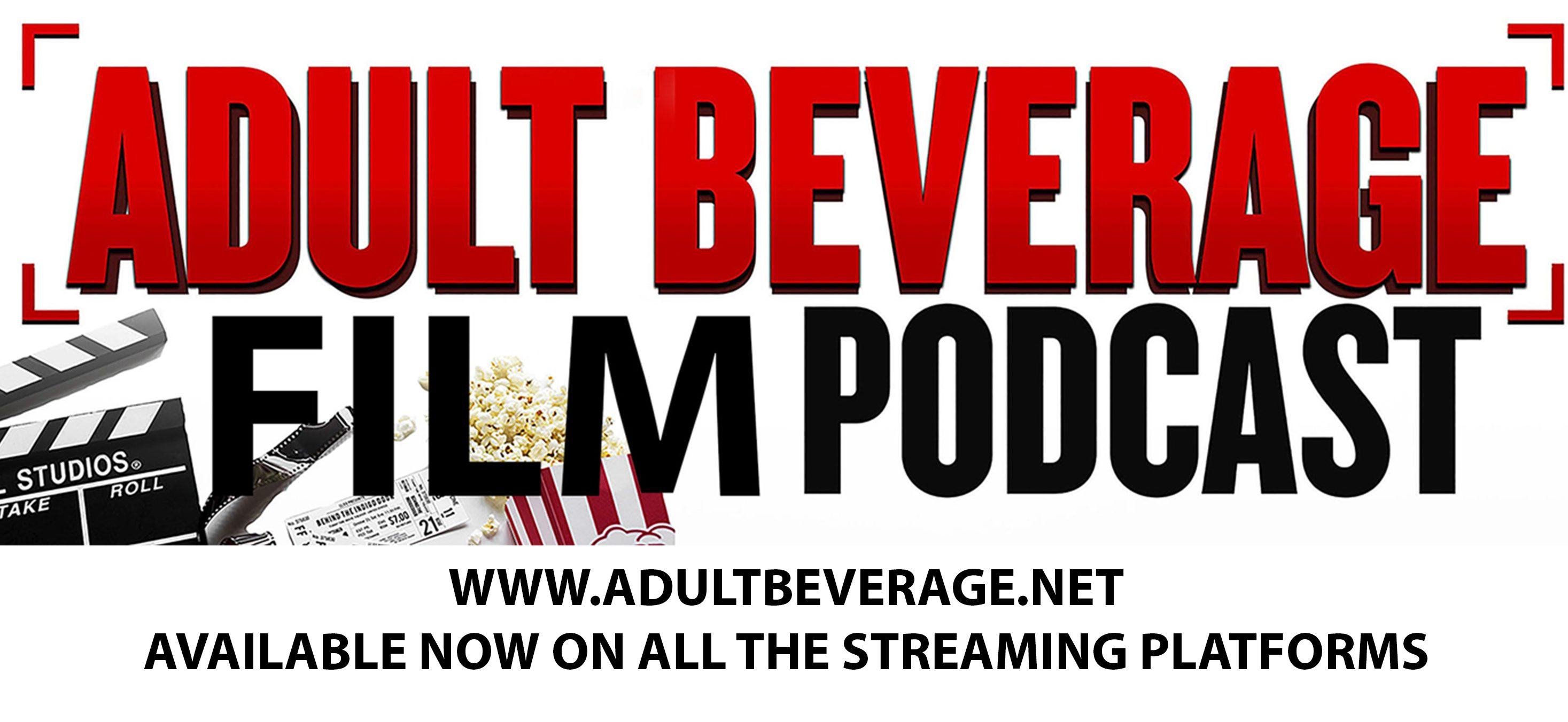 Adult Beverage Film Podcast