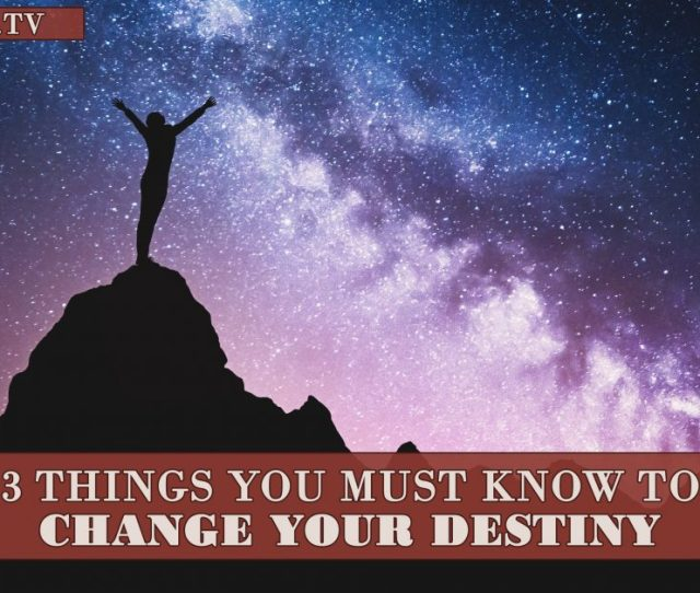 Home  Things You Must Know To Change Your Destiny By John Schneider  E   Published February  Am Views