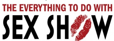 THE EVERYTHING TO DO WITH SEX SHOW - TORONTO 2021