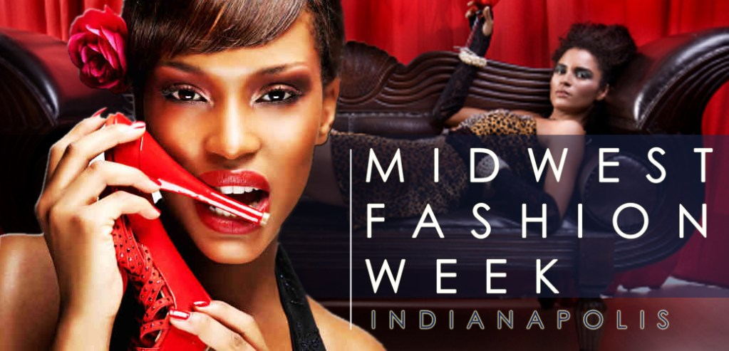 Midwest Fashion Week in Indianapolis – Spring 2014 Events