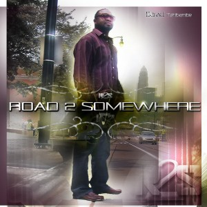 NEW ALBUM – ROAD 2 SOMEWHERE