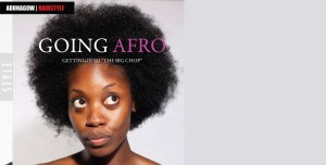 """GOING AFRO: GETTING INTO """"THE BIG CHOP"""""""