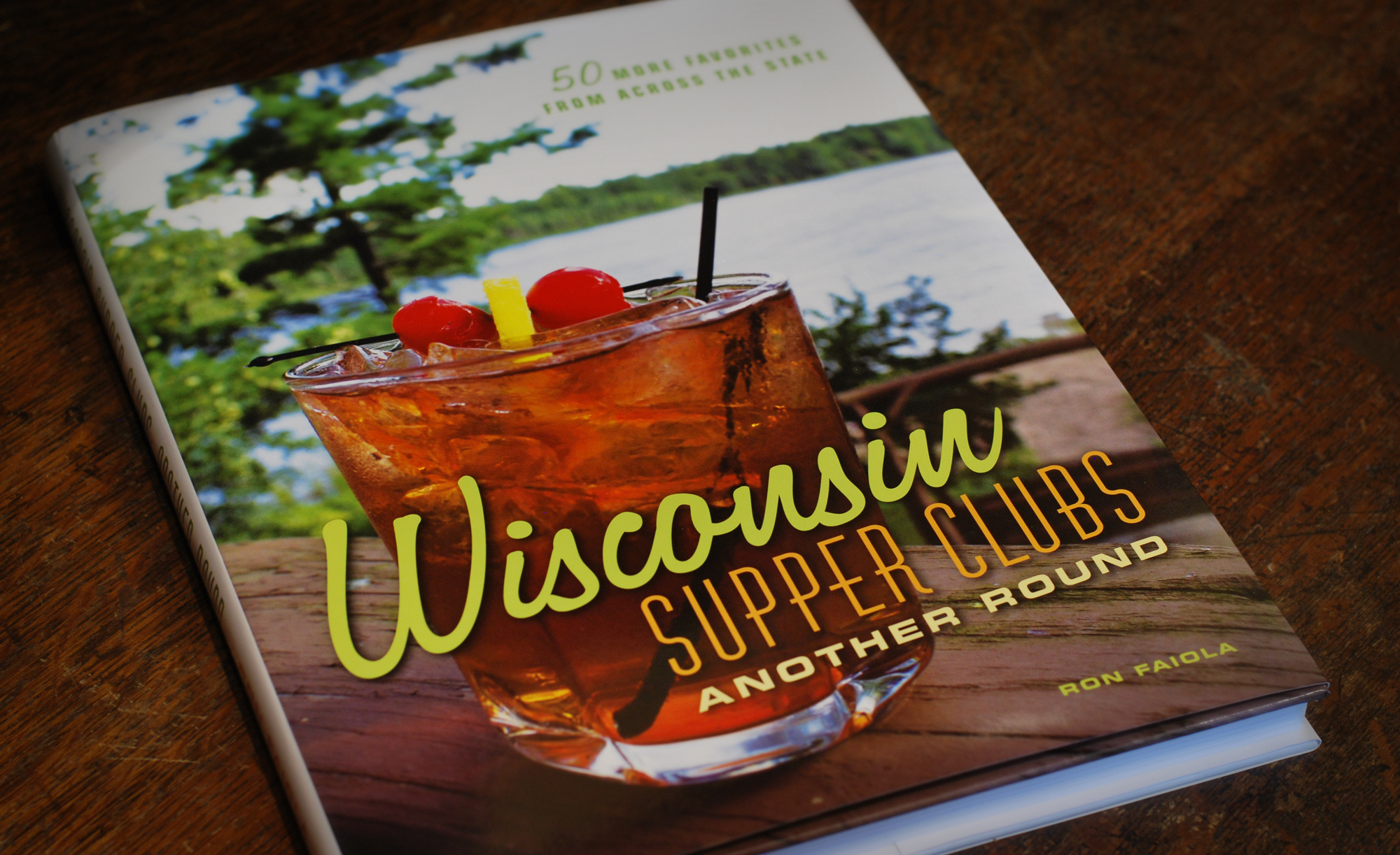 WIsconsin Supper Clubs, Another Round, by Ron Faiola