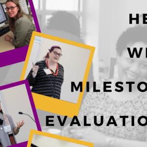 Copy of Help with milestone evaluations