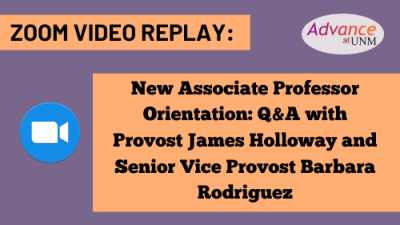 Click the image to hear UNM Provost James Holloway and Senior Vice Provost Barbara Rodriguez answer questions from new associate professors. Passcode: *lC1ca1F