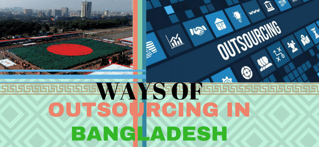 Ways of outsourcing in Bangladesh