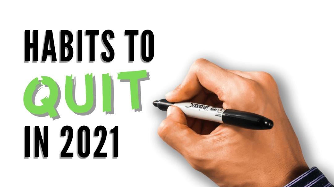 Habits to Quit in 2021