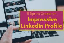 5 Tips to Create an Impressive LinkedIn Profile (infographic)