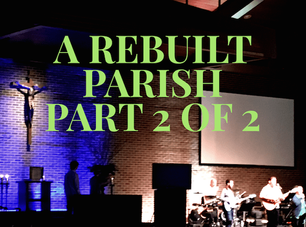 Episode 2 - A Rebuilt Parish