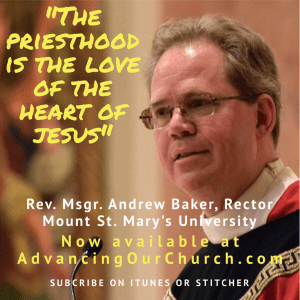 Msgr. Andrew Baker - Advancing Our Church
