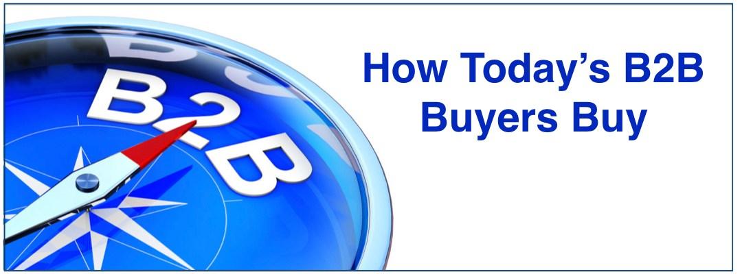 How Today's B2B Buyers Buy