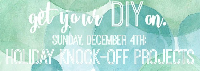 Get Your DIY On: Knock Off Projects with Confessions of a Serial DIYer and other AMAZING bloggers!