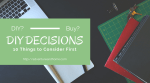 DIY Decision: 10 Things to Consider Before You Buy