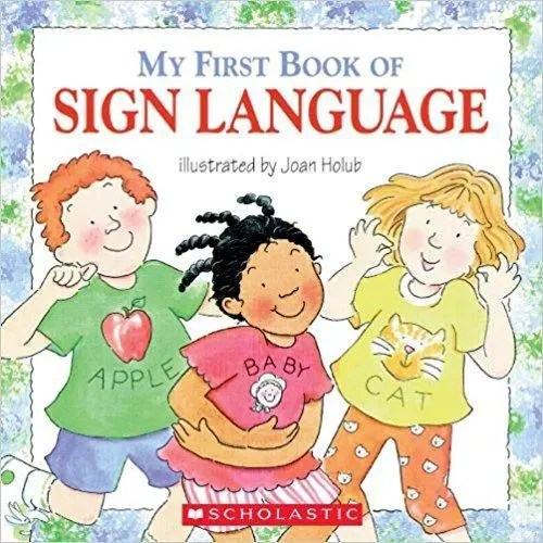 My First Book Of Sign Language By Joan Holub