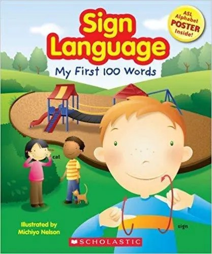 Sign Language: My First 100 Words By Michiyo Nelson