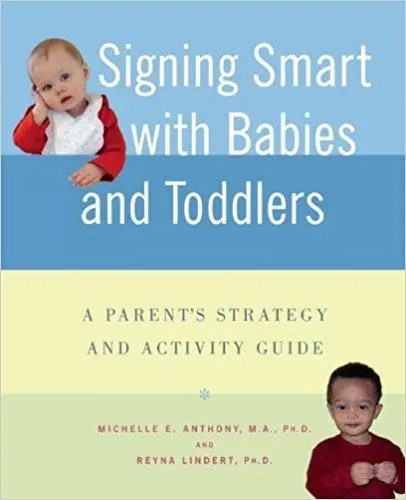 Signing Smart with Babies and Toddlers By Michelle Anthony