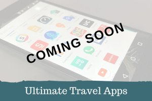 Recommended Apps for Travel - Coming Soon