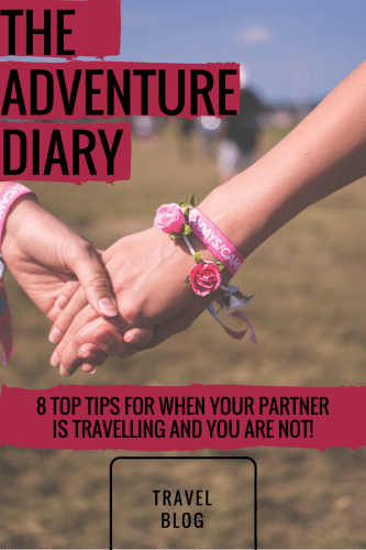 partner is travelling, Eight Top Tips To Survive When your Partner is Travelling- and You're most definitely not!