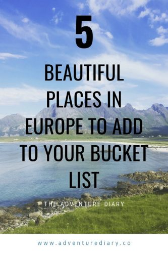 beautiful places in Europe, Beautiful Places in Europe to Add to your Bucket List