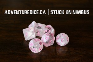 Stuck on Nimbus dice set