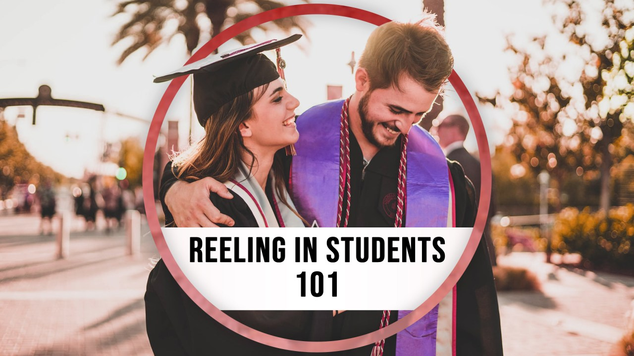 Reeling in Students 101 | ADventure Marketing