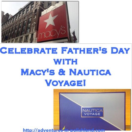 Celebrate Father's Dat with Macy's & Nautica Voyage! | #NauticaforDad
