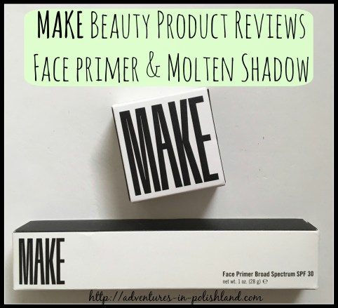 MAKE Beauty Product Reviews | Face Primer + Molten Shadow