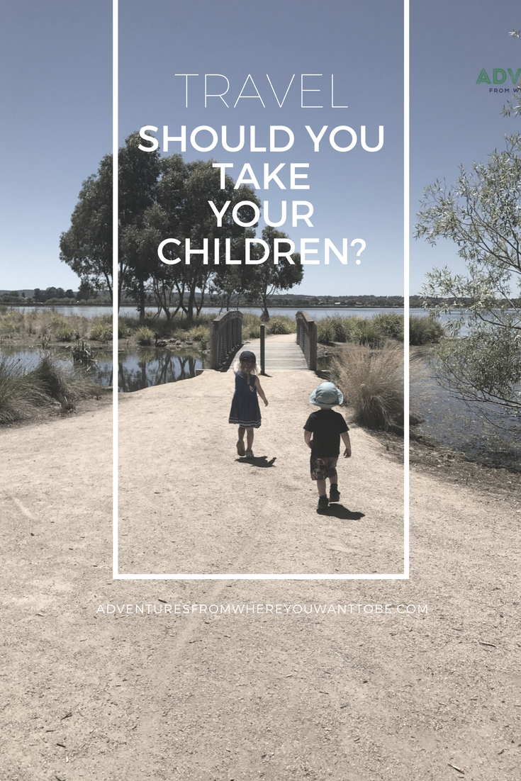 Should you travel with your children? What do they learn from it? Find out why we have decided to travel with our children. What our top three reasons are?