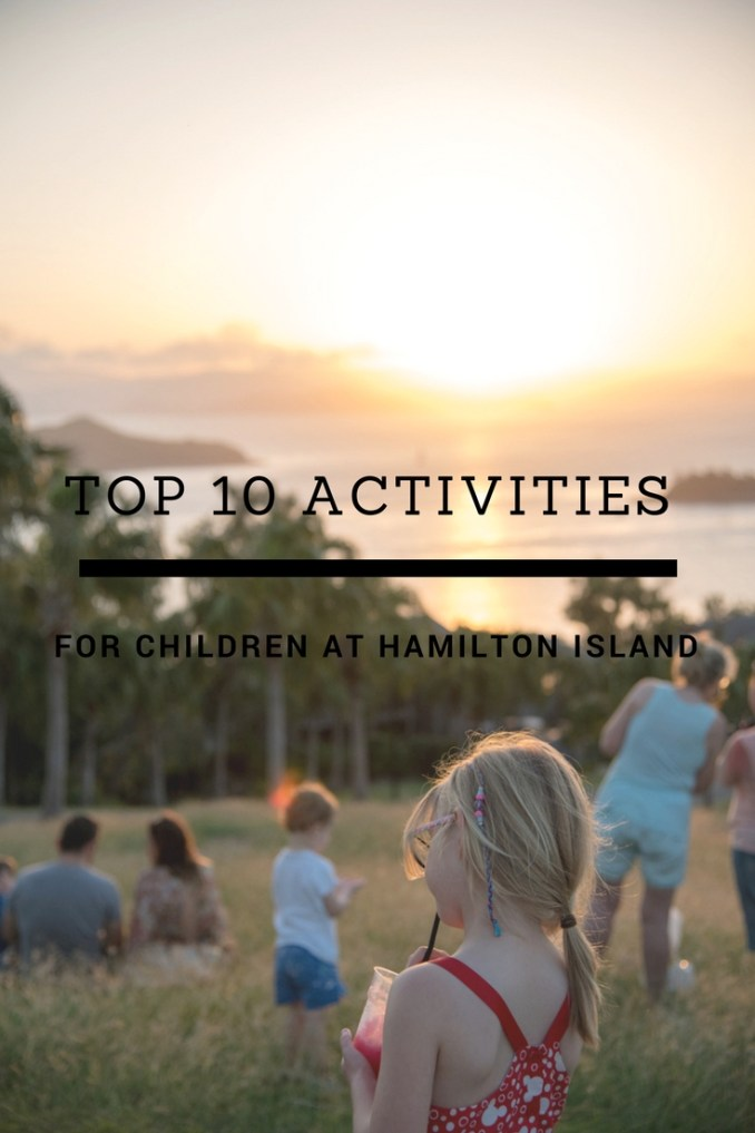 Are you heading to the whitsundays, to the beautiful Hamilton Island. See what the top ten activities are for children.