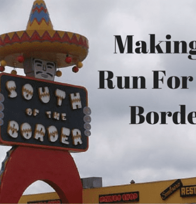Making A Run For the Border
