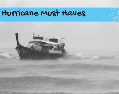 Hurricane Must Haves