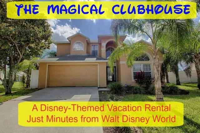 The Magical Clubhouse Disney Themed Vacation Rental Home