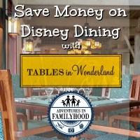 Tables in Wonderland | Save Money on Disney Dining