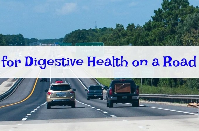 Digestive Health on a Road Trip