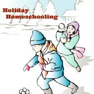 Holiday Homeschooling
