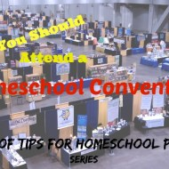 Why You Should Attend a Homeschool Convention – 5 Days of Tips for Homeschool Parents (Day 1)
