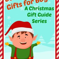 Best Christmas Gifts for Boys – A Christmas Gift Guide Series