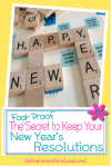 The Fool-proof secret to keep your New Year's Resolutions - Adventures in NanaLand