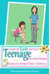 How to talk to your teenage grandchildren - Adventures in NanaLand