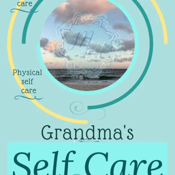 Self Care for Grandmas