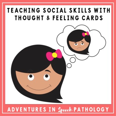 Teaching Social Skills with Thought & Feeling Cards