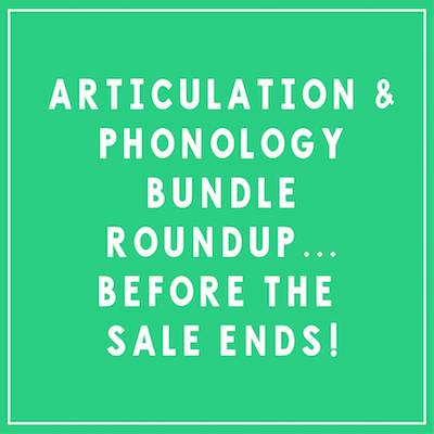 Articulation & Phonology Bundle Roundup…before the sale ends!