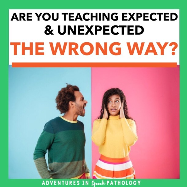 Are you teaching expected and unexpected the wrong way?