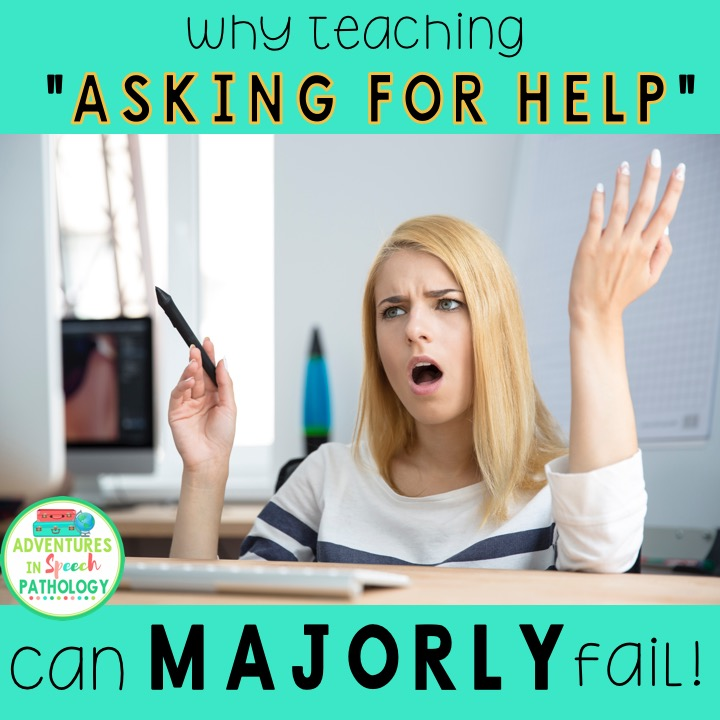 Teaching asking for help