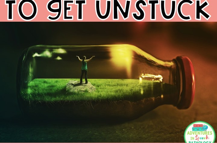10 Ways to Get Unstuck in Speech Therapy