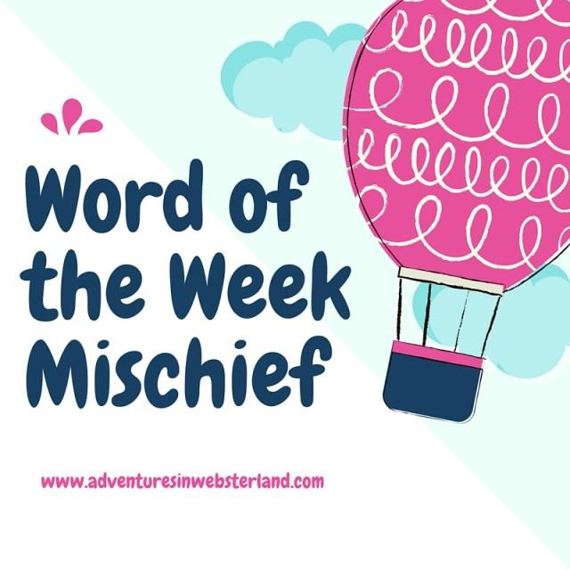 Word of the Week Mischief