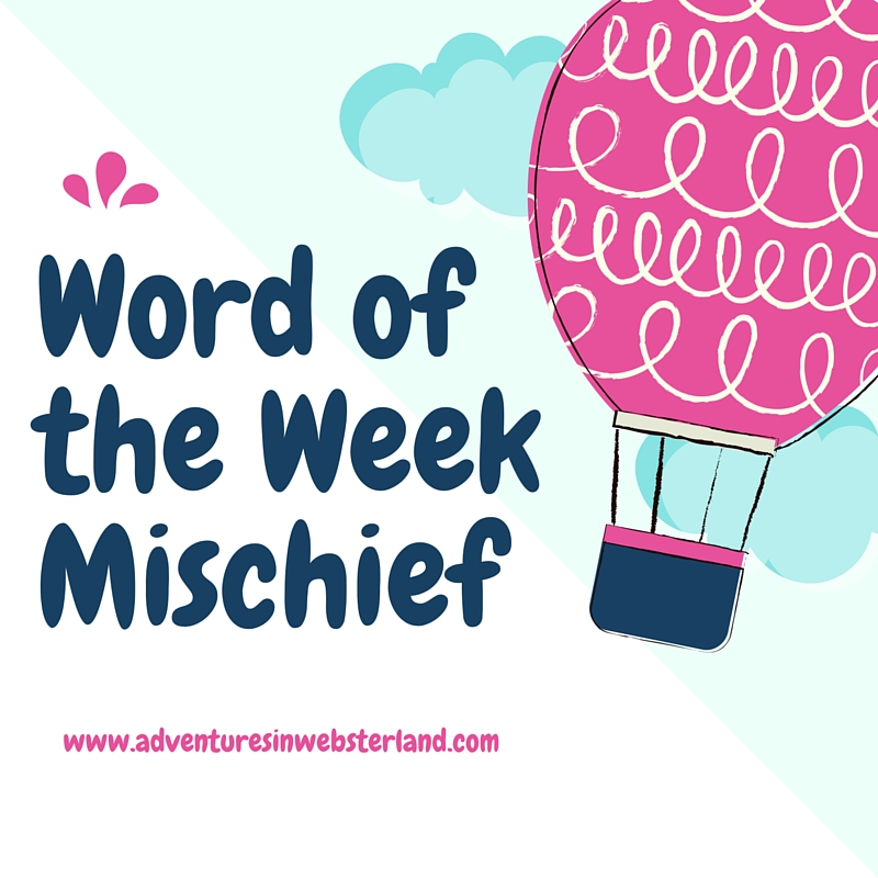 Word of the Week Mischief